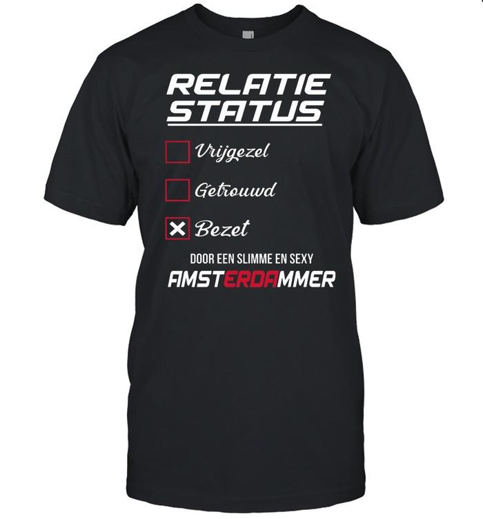 Relatie Status Vrijgezel Getrouwd Bezet shirt