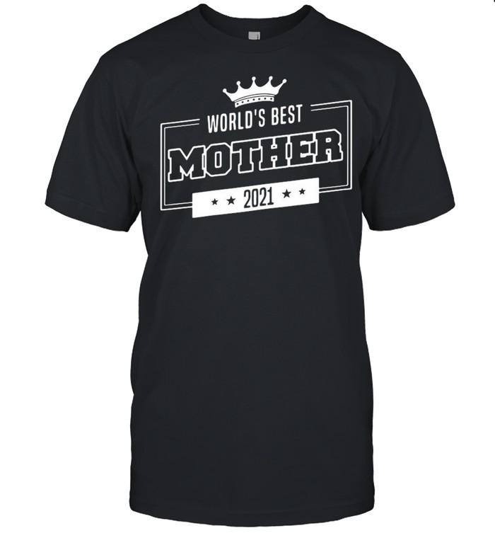 Worlds best mother 2021 shirt