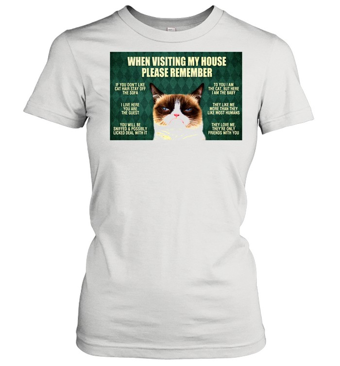 cat when visiting my house please remember shirt Classic Women's T-shirt