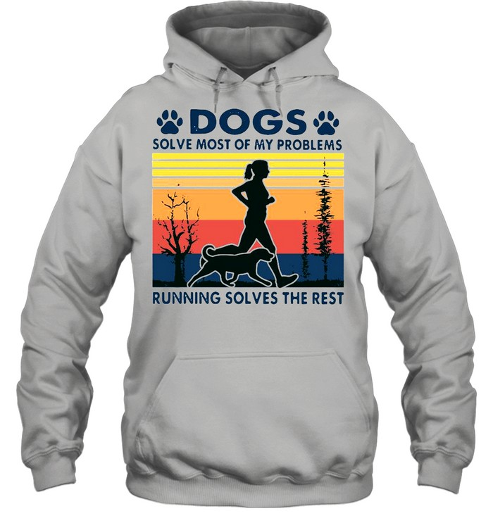 Dogs solve most of my problems running solves the rest vintage shirt Unisex Hoodie