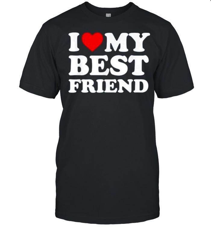 I love my best friend shirt Classic Men's T-shirt