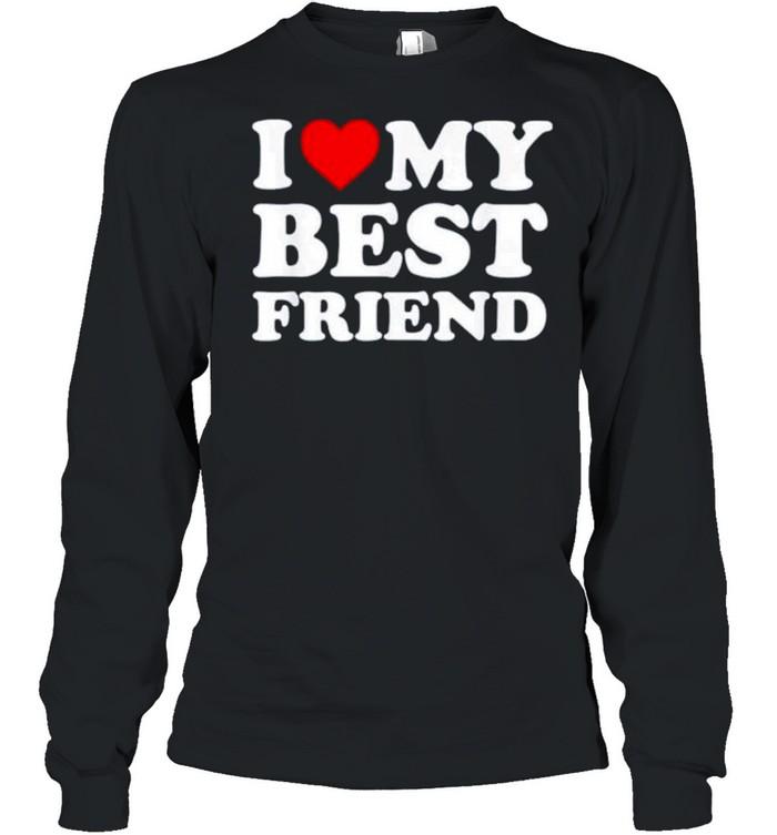 I love my best friend shirt Long Sleeved T-shirt