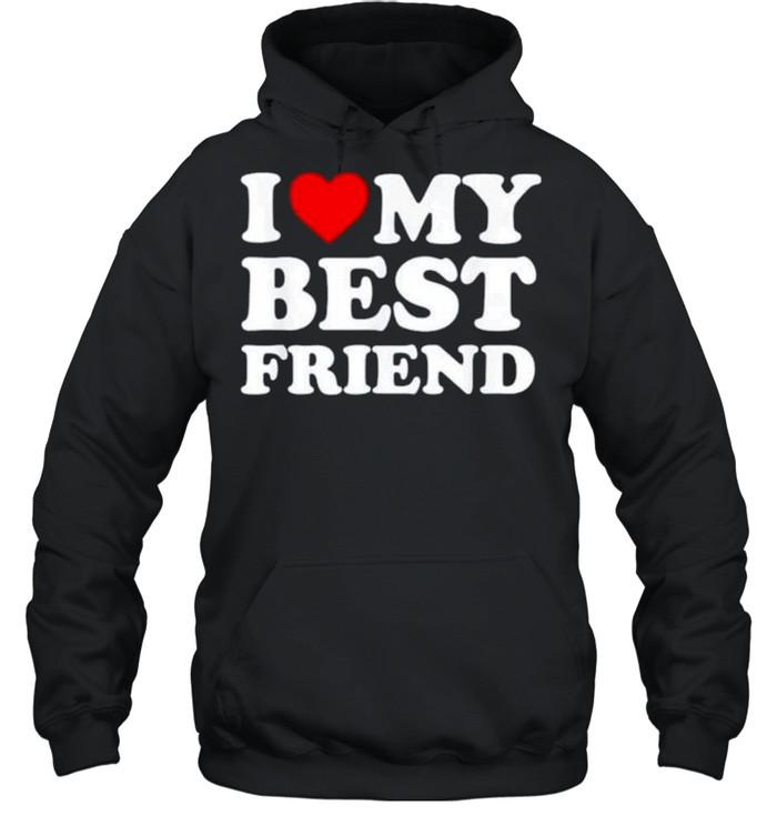 I love my best friend shirt Unisex Hoodie
