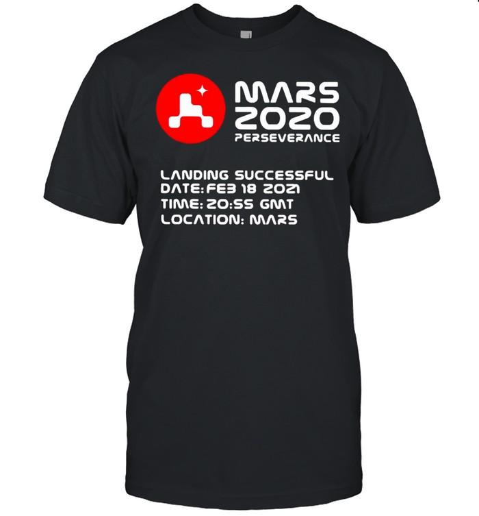 Mars 2020 Perseverance Nasa Quote shirt