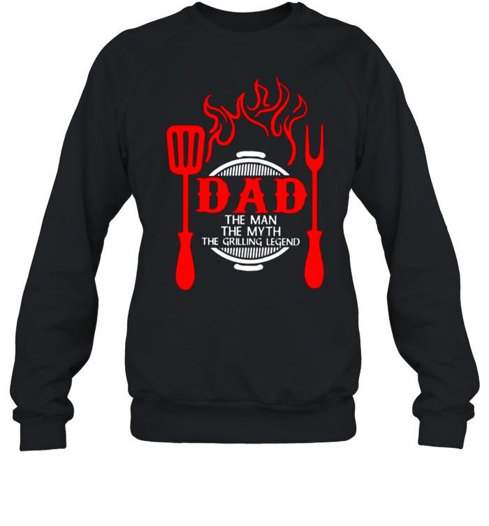 Dad The Me The Myth The Grilling Legend shirt Unisex Sweatshirt