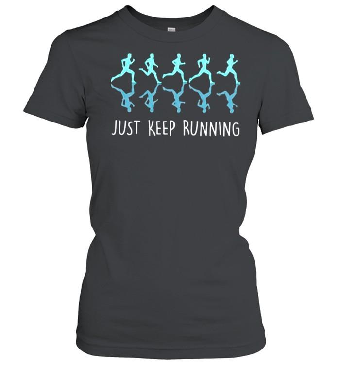 Just Keep Running shirt Classic Women's T-shirt
