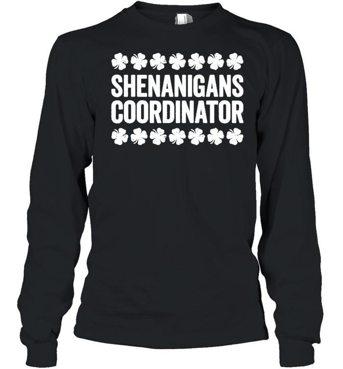 Shenanigans Coordinator St Patrick's Day shirt Long Sleeved T-shirt