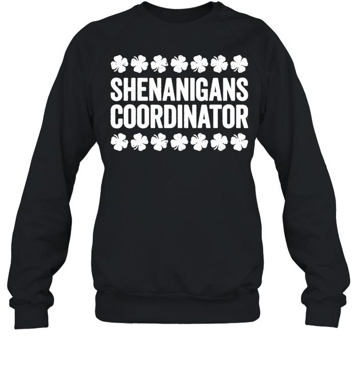 Shenanigans Coordinator St Patrick's Day shirt Unisex Sweatshirt