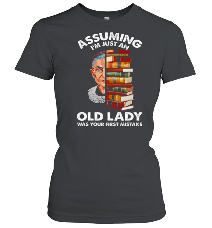 Assuming Im Just An Old Lady Was Your First Mistake shirt Classic Women's T-shirt