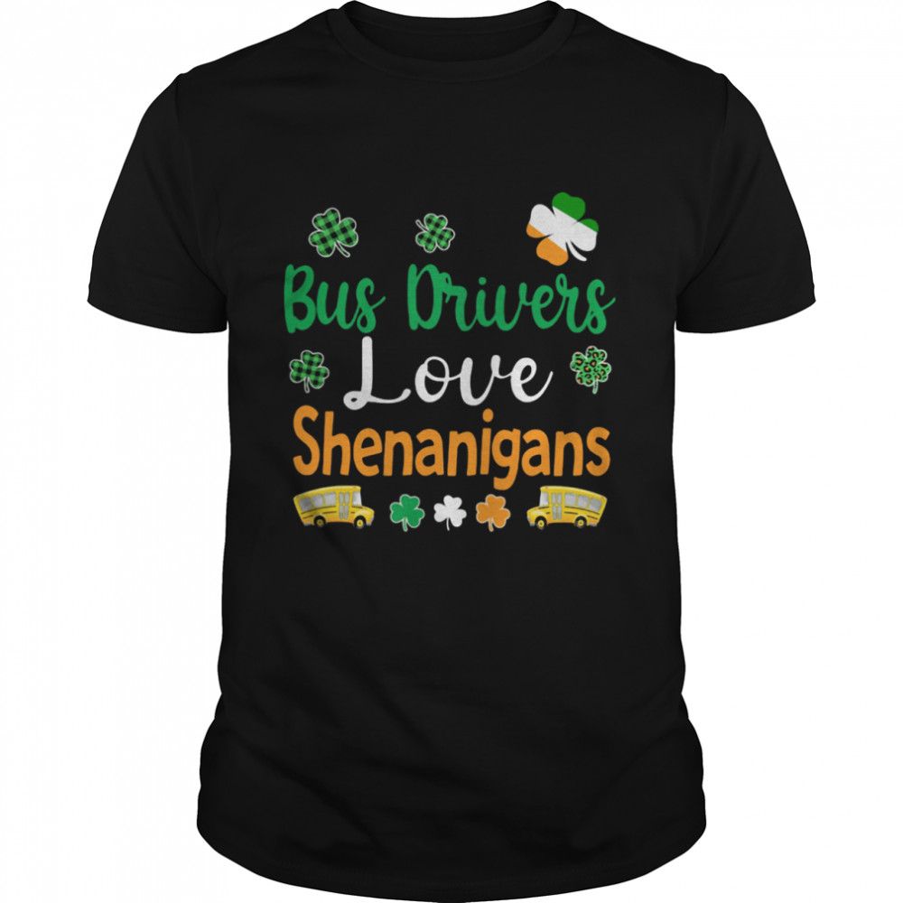 Bus Drivers Love Shenanigans shirt