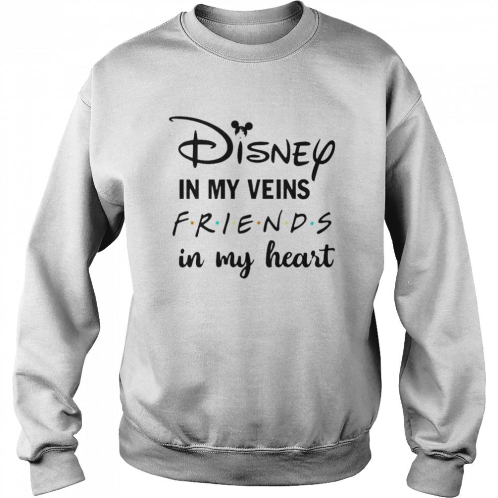 Disney in my veins friends in my heart shirt Unisex Sweatshirt