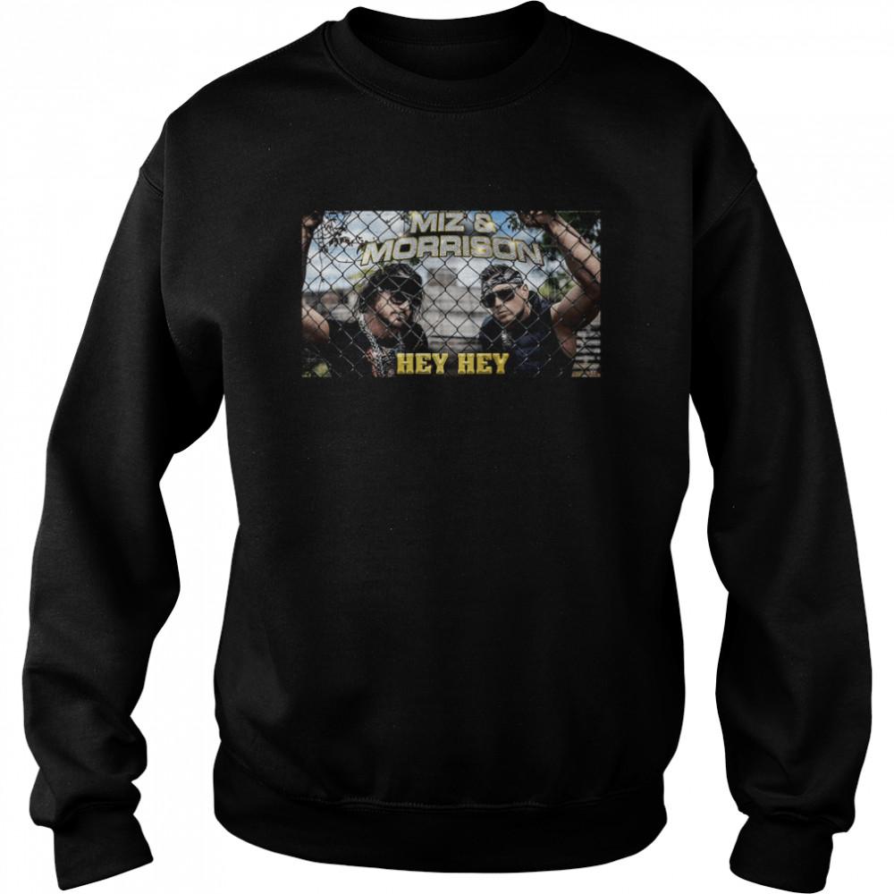 Mix and Morrison hey hey shirt Unisex Sweatshirt
