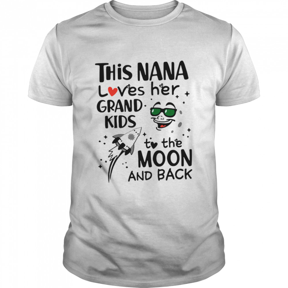 This Nana loves her grandkids to the moon and back shirt