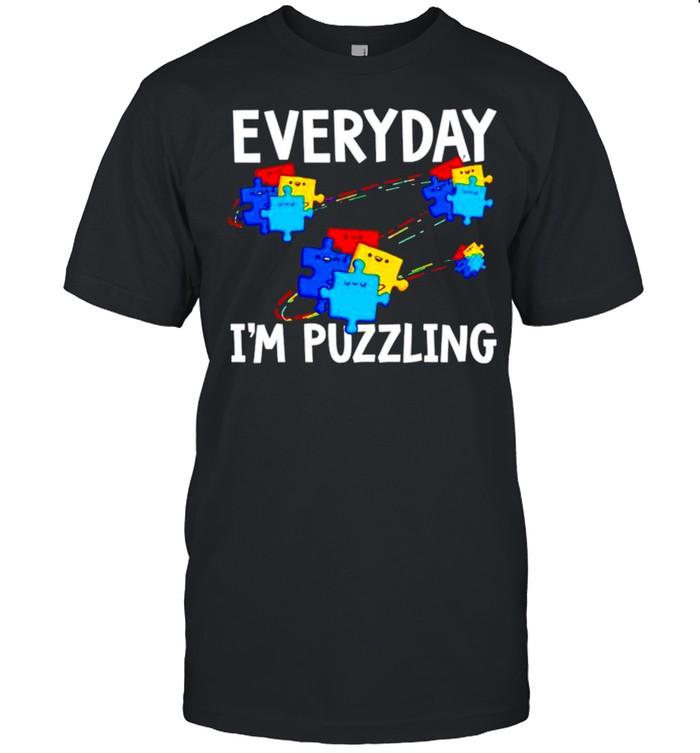 Everyday I'm Puzzling Autism Awareness Month shirt