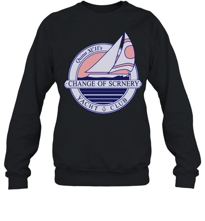 Quinn xciI Merch Change Of Scrnery Cosii Yacht Club shirt Unisex Sweatshirt