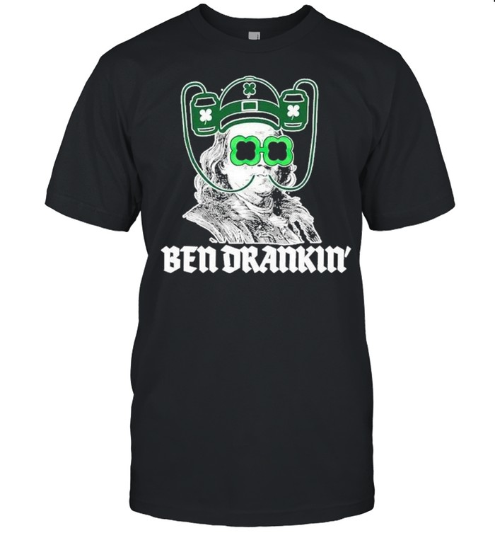 Ben Drankin Benjamin Franklin St Patricks Day shirt
