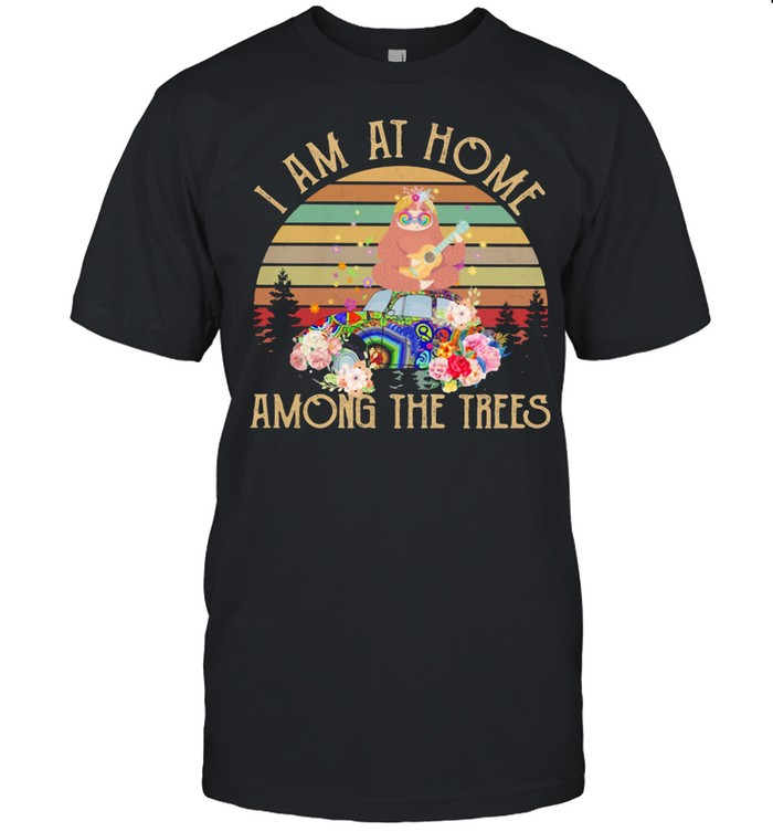 I Am At Home Among the Trees Sloth Vintage Shirt