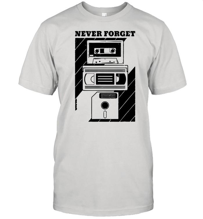 Never Forget Floppy Disk VHS Tape 90s 80s Cassette shirt
