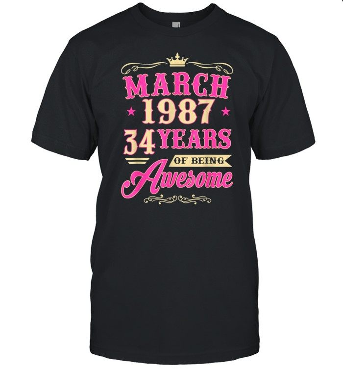 Vintage March 1987 34th Birthday Gift Being Awesome Tee Shirt