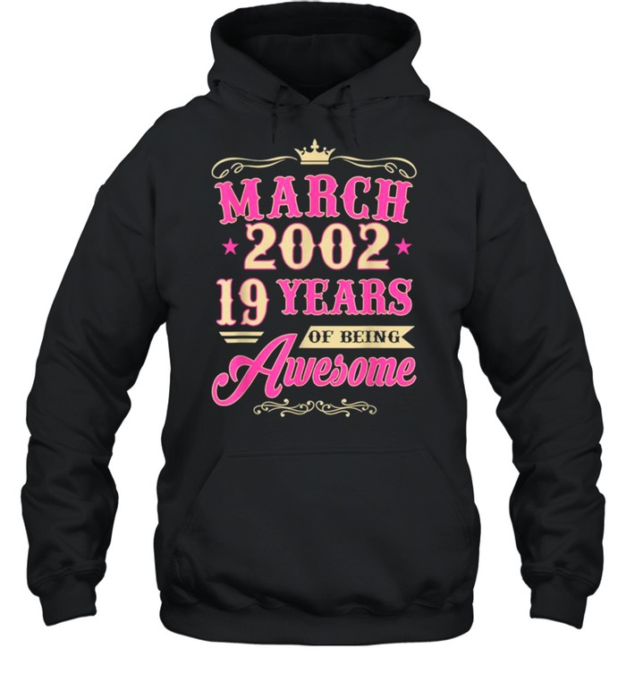 Vintage March 2002 19th Birthday Gift Being Awesome shirt Unisex Hoodie