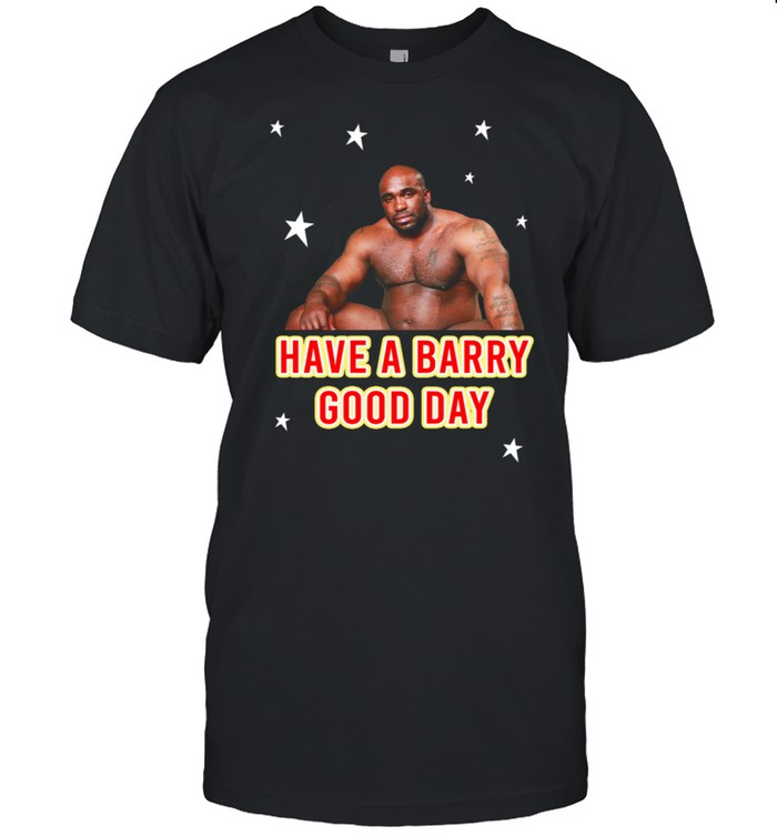 Lovely Barry Wood Have A Barry Good Day shirt