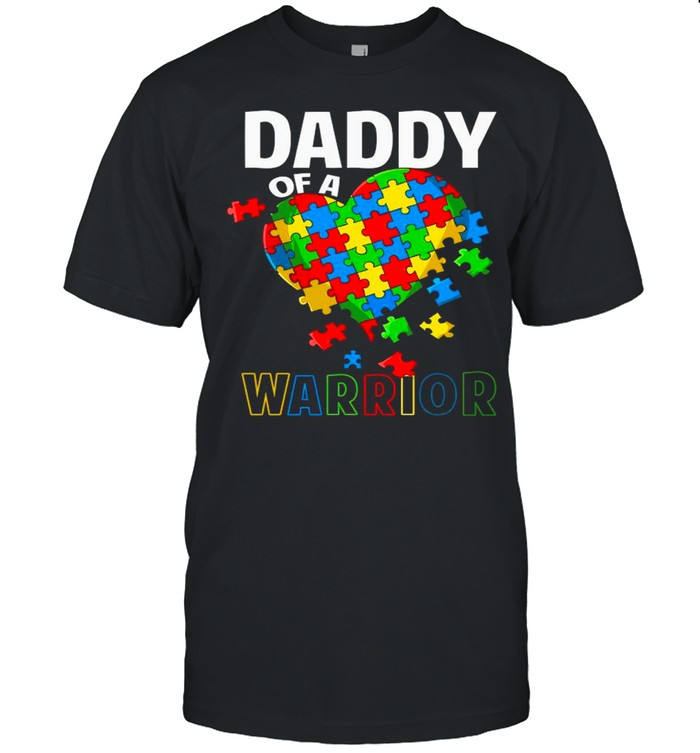 Daddy Of A Warrior Heart Autism Happy Autism Awareness Day 2021 shirt