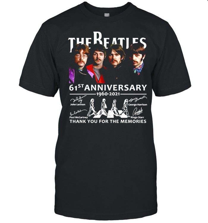 The Beatles 61st Anniversary 1960 2021 Signature And Thank You For The Memories Shirt
