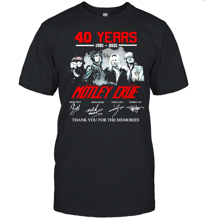 40 Years 1981 2021 Mötley Crüe Signature Thank You For The Memories Shirt