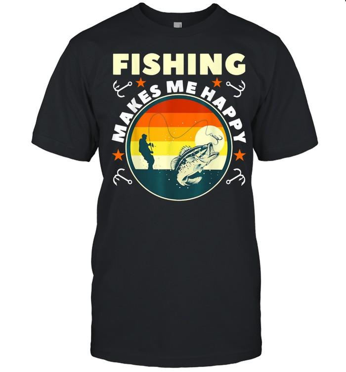 Fishing Make Me Happy shirt