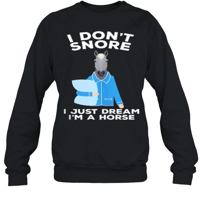 I Don't Snore I Just Dream I'm A Horse shirt Unisex Sweatshirt