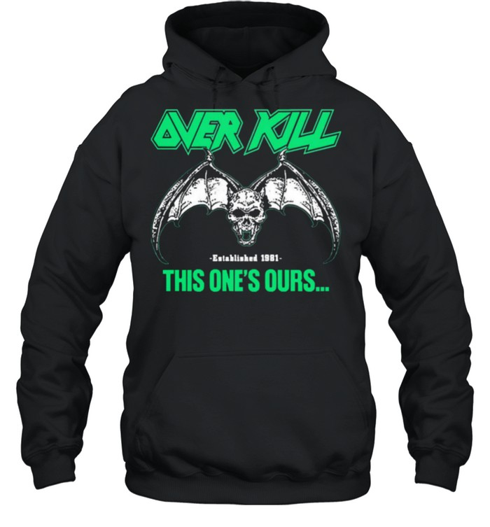 Over kill this ones ours get your own fucking shirt Unisex Hoodie