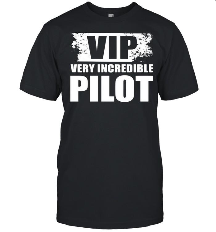 Vip Very Incredible Pilot Shirt