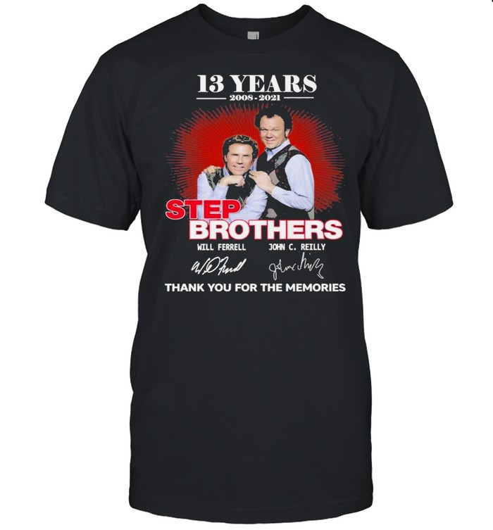 13 Years 2008 2021 Step Brothers Signatures Thank You For The Memories Shirt