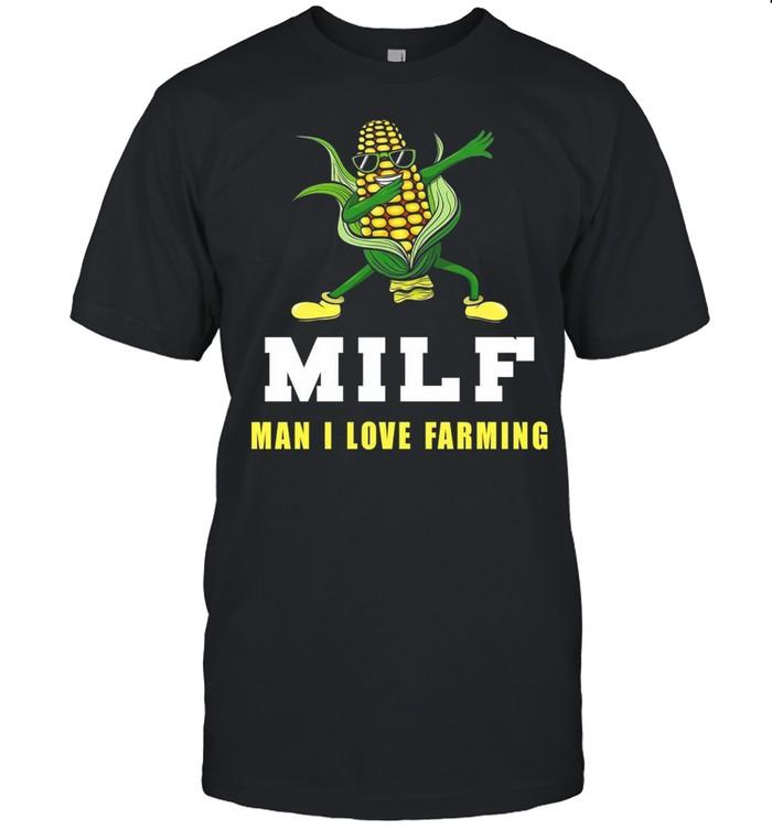 Corn Milf Man I Love Farming T-shirt