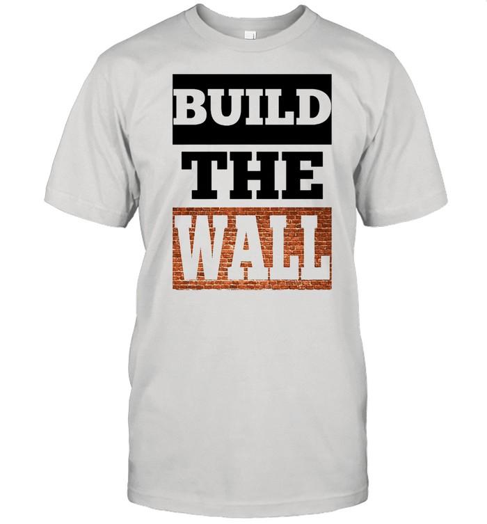 Build the wall shirt