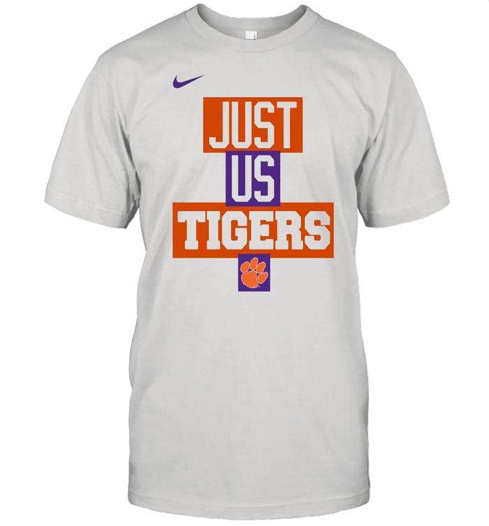 Clemson Tigers Nike just us Tigers shirt