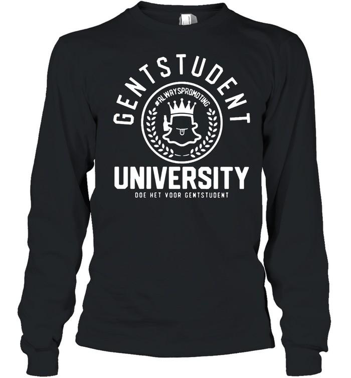 Gentstudent university doe het voor gentstudent always promoting shirt Long Sleeved T-shirt