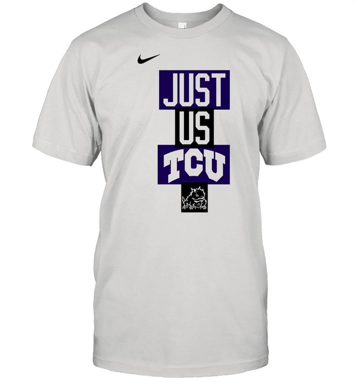 TCU Horned Frogs Nike just us TCU shirt