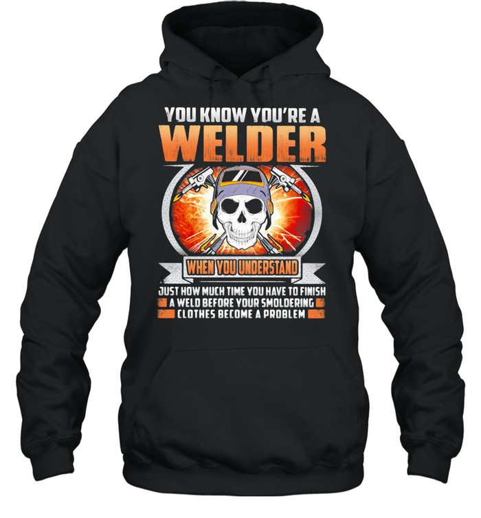 You Know You're A Welder When You Understand Skull  Unisex Hoodie