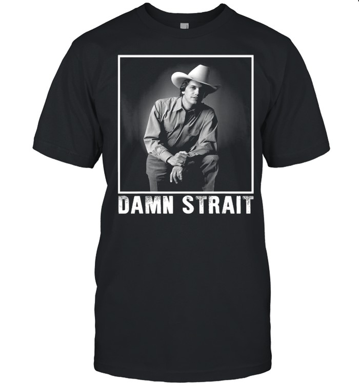 Damn Strait Love Country Music Vintage George Idol Strait  Classic Men's T-shirt