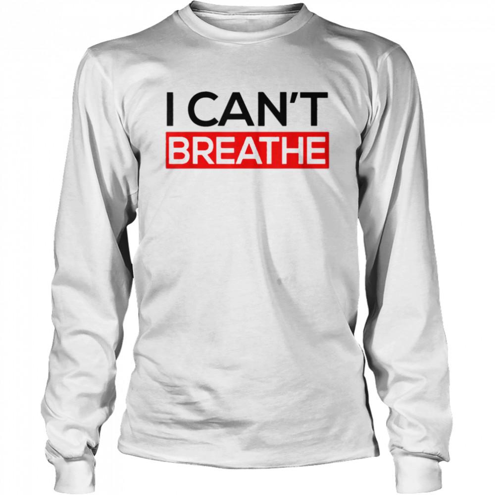 I Can T Breathe shirt Long Sleeved T-shirt