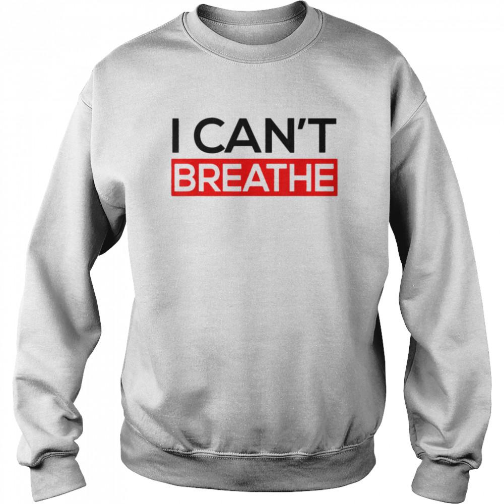 I Can T Breathe shirt Unisex Sweatshirt