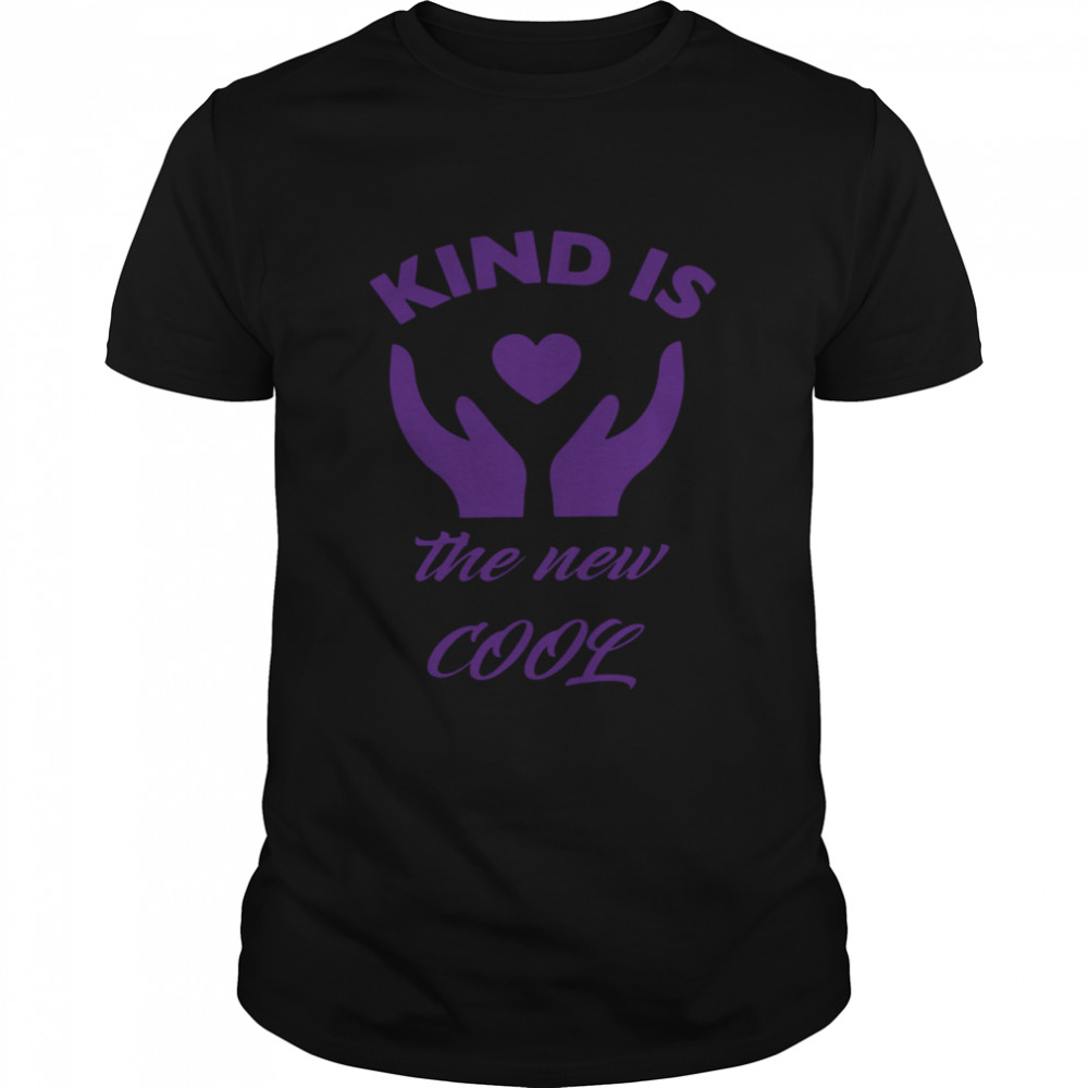 Kind Is The New Cool Heart 2021 shirt