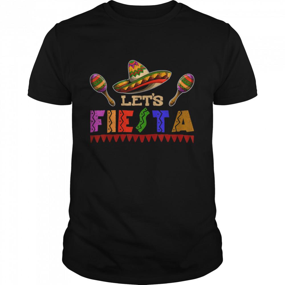 Lets Fiesta Sombrero Mexican Fiesta Cinco De Mayo shirt