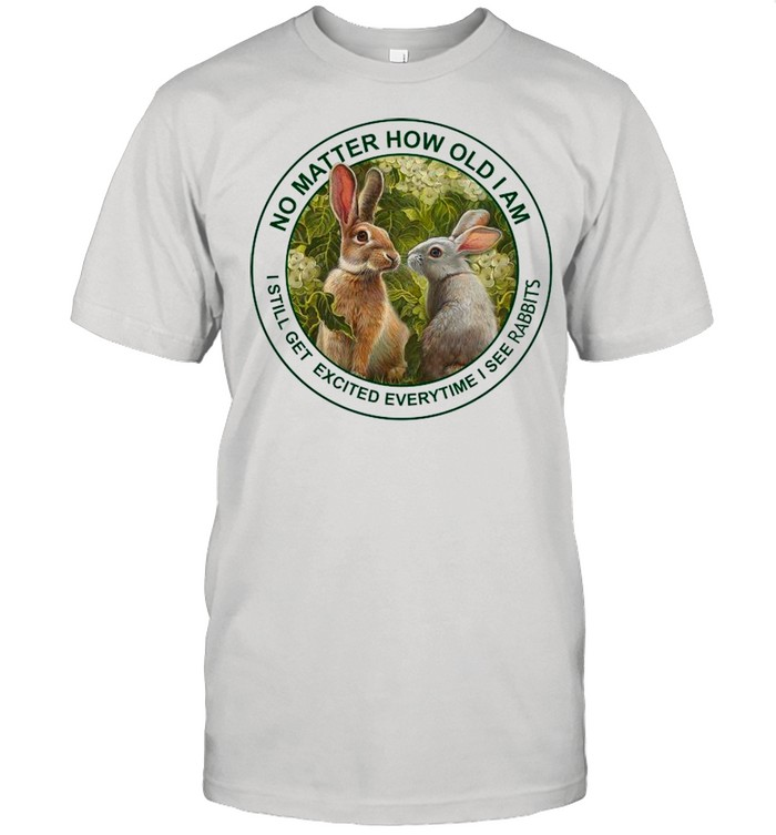 The Rabbits No Matter How Old I Am I Still Get Excited Every Time I See Rabbits shirt Classic Men's T-shirt