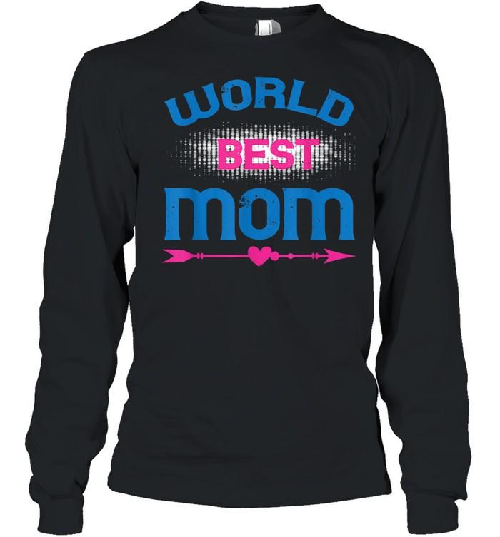 World Best Mom Cool Mother's Day Idea shirt Long Sleeved T-shirt
