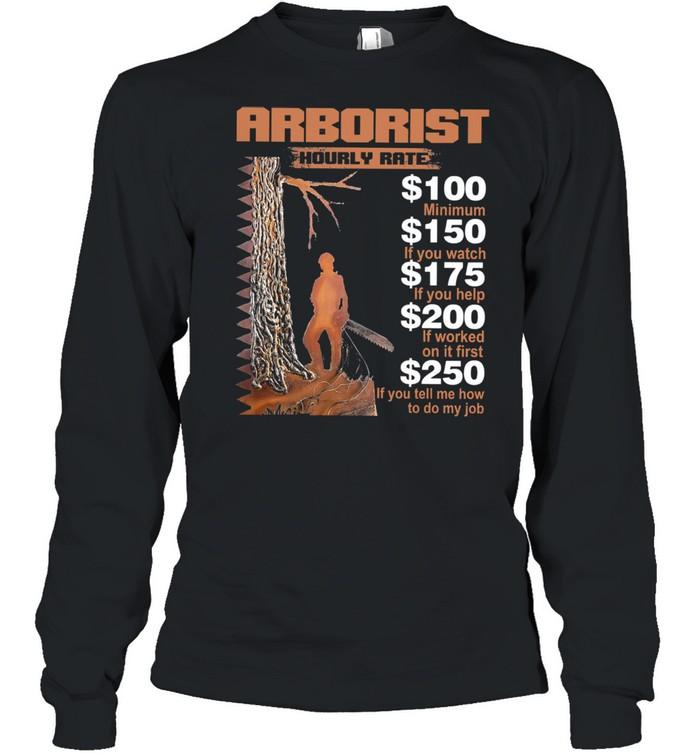 Arborist hourly rate shirt Long Sleeved T-shirt