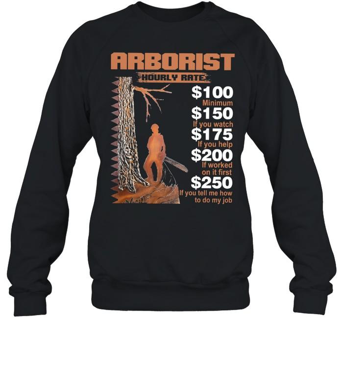 Arborist hourly rate shirt Unisex Sweatshirt