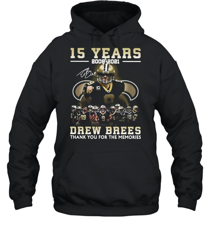 New Orleans Saints Drew Brees 15 Years 2006-2021 Thank You For The Memories shirt Unisex Hoodie