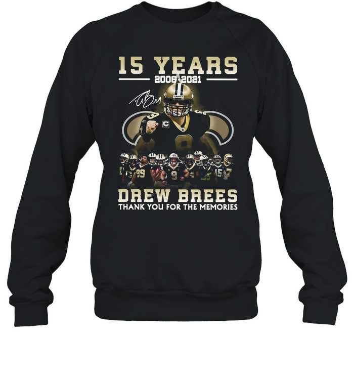 New Orleans Saints Drew Brees 15 Years 2006-2021 Thank You For The Memories shirt Unisex Sweatshirt